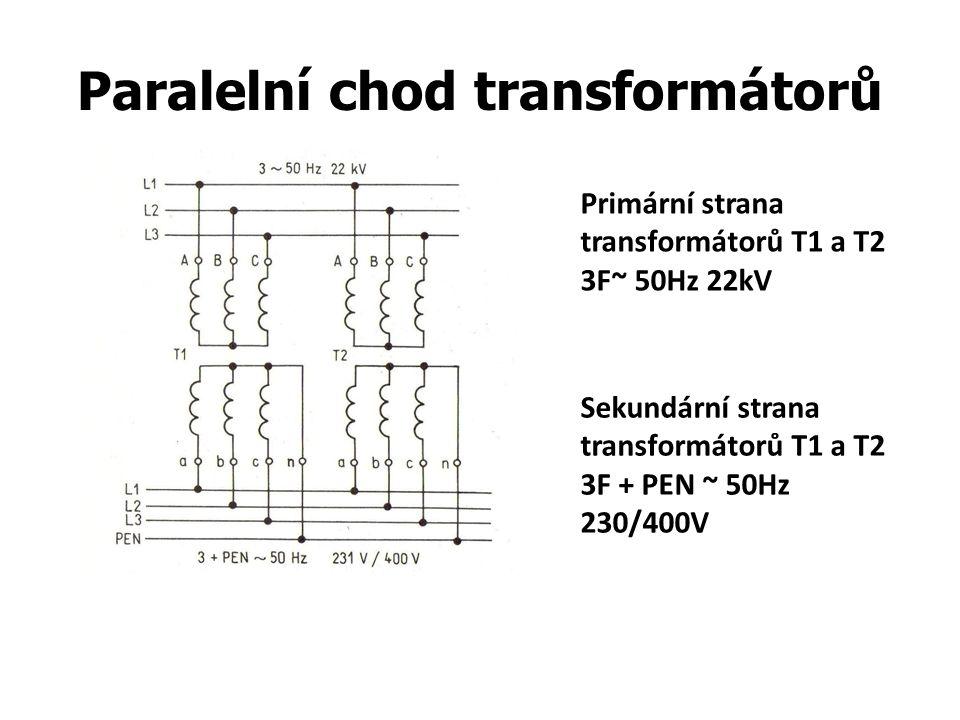 Paralelní chod transformátorů Primární strana transformátorů T1 a T2 3F~ 50Hz 22kV Sekundární strana transformátorů T1 a T2 3F + PEN ~ 50Hz 230/400V