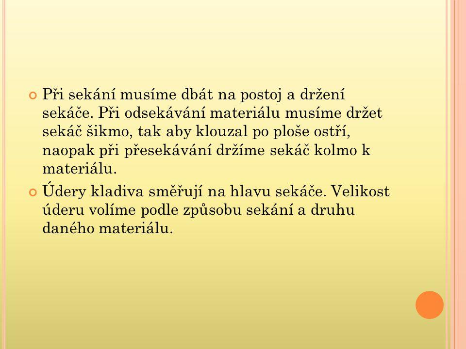 Postup při dosekávání- naseknutíulomenínaseknutíulomení ŠVAGR,J-VOJTÍK,J.