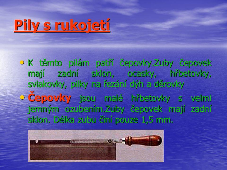 Rámové pily Osazovačky jsou 600 mm nebo 700 mm dlouhé.