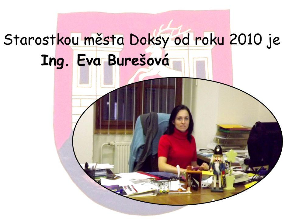 Starostkou města Doksy od roku 2010 je Ing. Eva Burešová