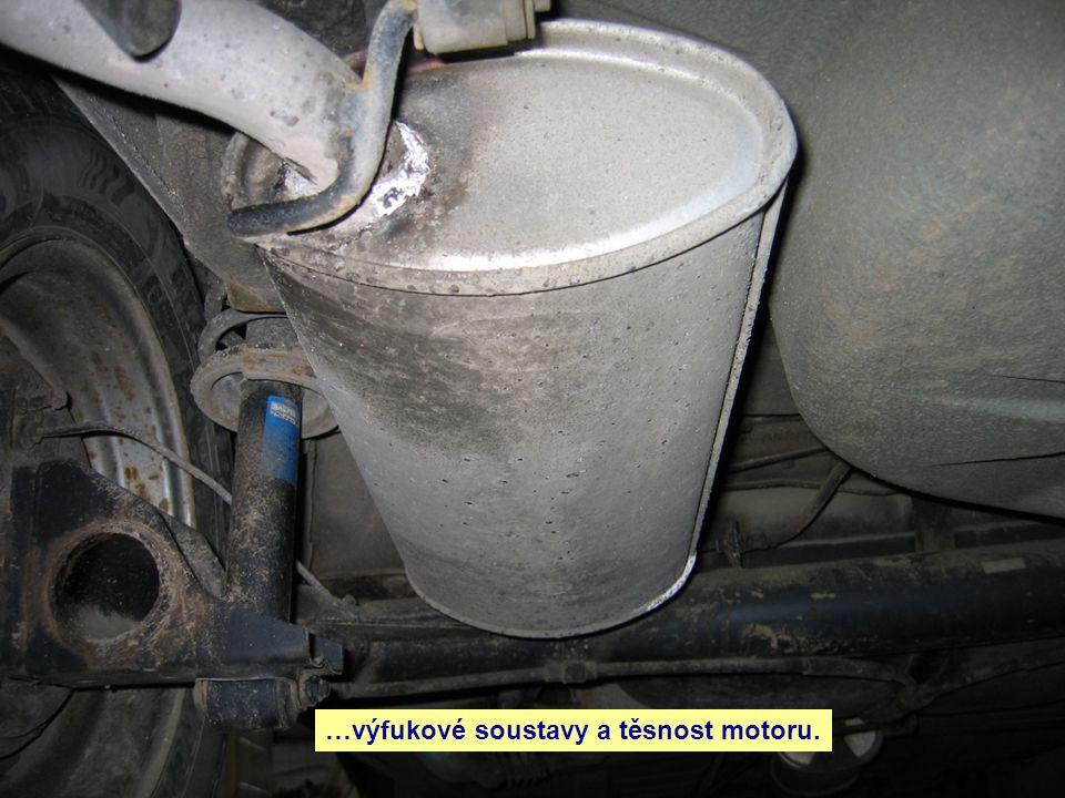 …výfukové soustavy a těsnost motoru.