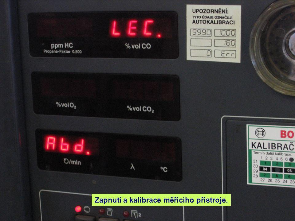 Zapnutí a kalibrace měřícího přístroje.