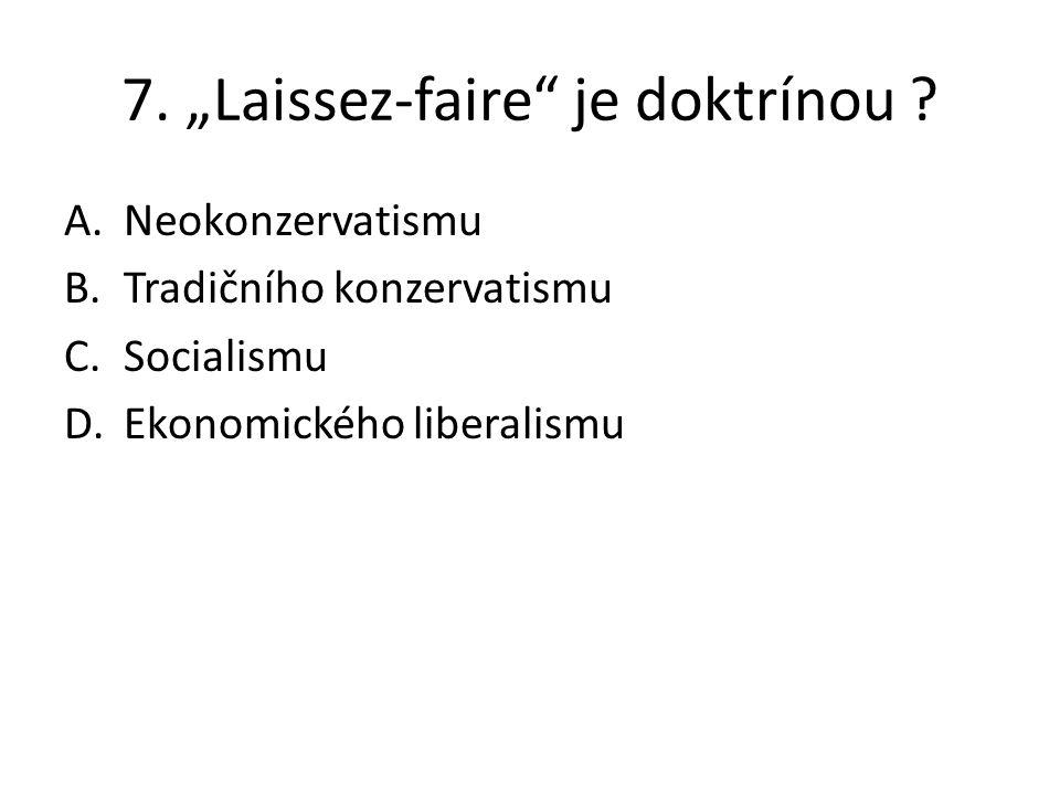 8.Co je typické pro liberalismus .