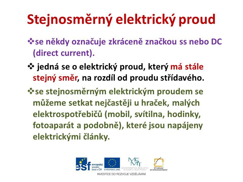 Stejnosměrný elektrický proud  se někdy označuje zkráceně značkou ss nebo DC (direct current).