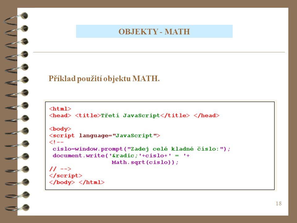 18 OBJEKTY - MATH Příklad použití objektu MATH.