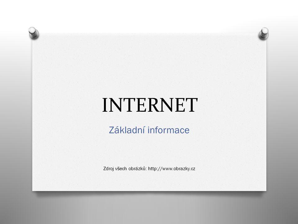 INTERNET Základní informace Zdroj všech obrázků: http://www.obrazky.cz