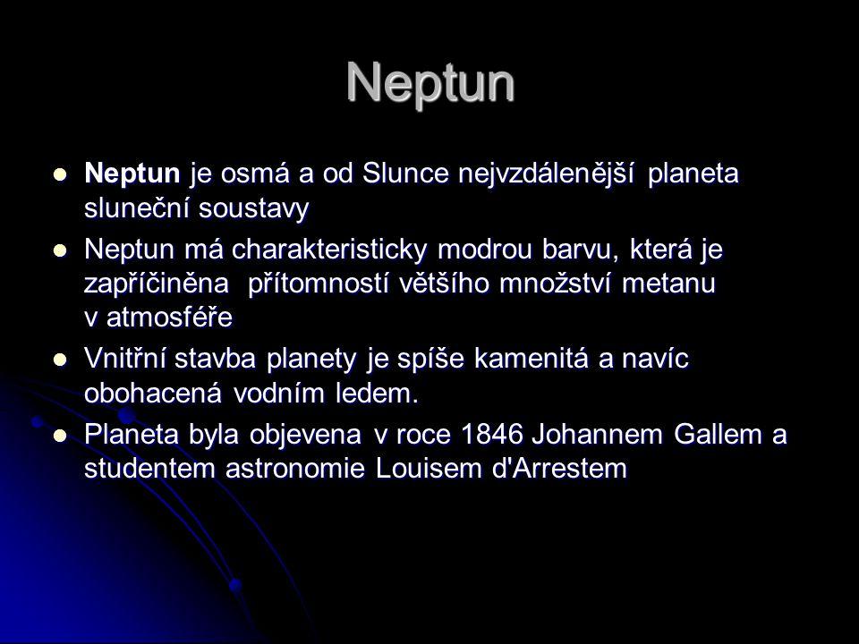 Neptun Neptun je osmá a od Slunce nejvzdálenější planeta sluneční soustavy Neptun je osmá a od Slunce nejvzdálenější planeta sluneční soustavy Neptun