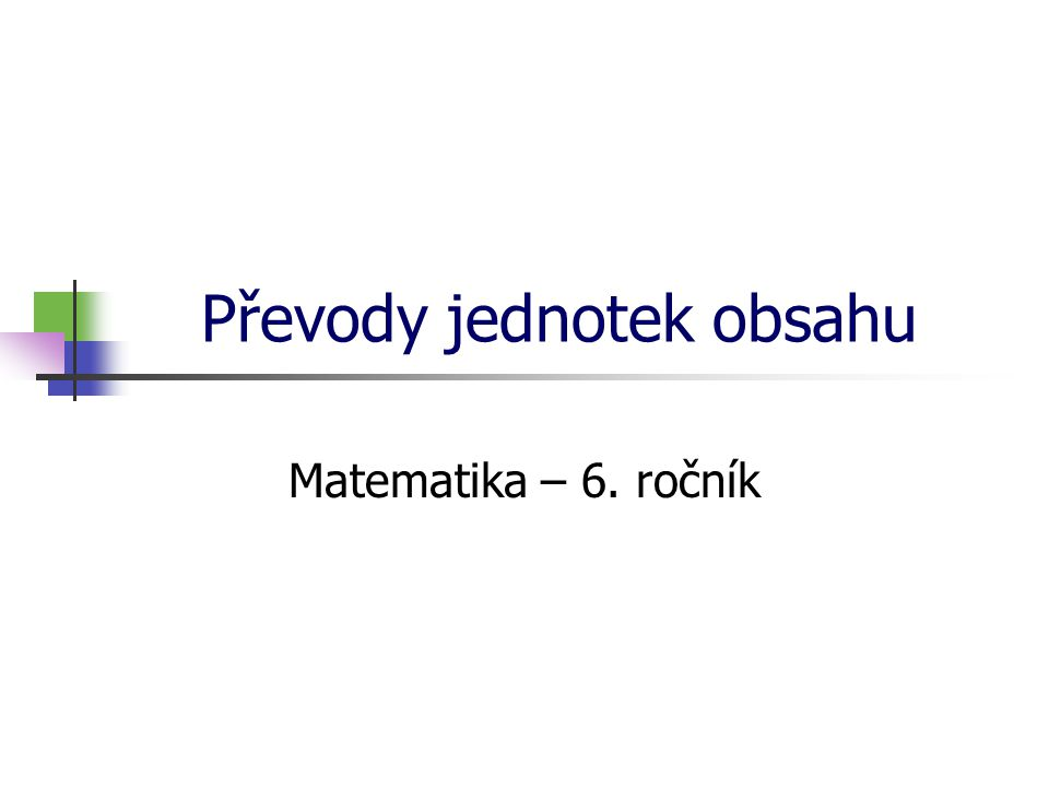 Převody jednotek obsahu Matematika – 6. ročník