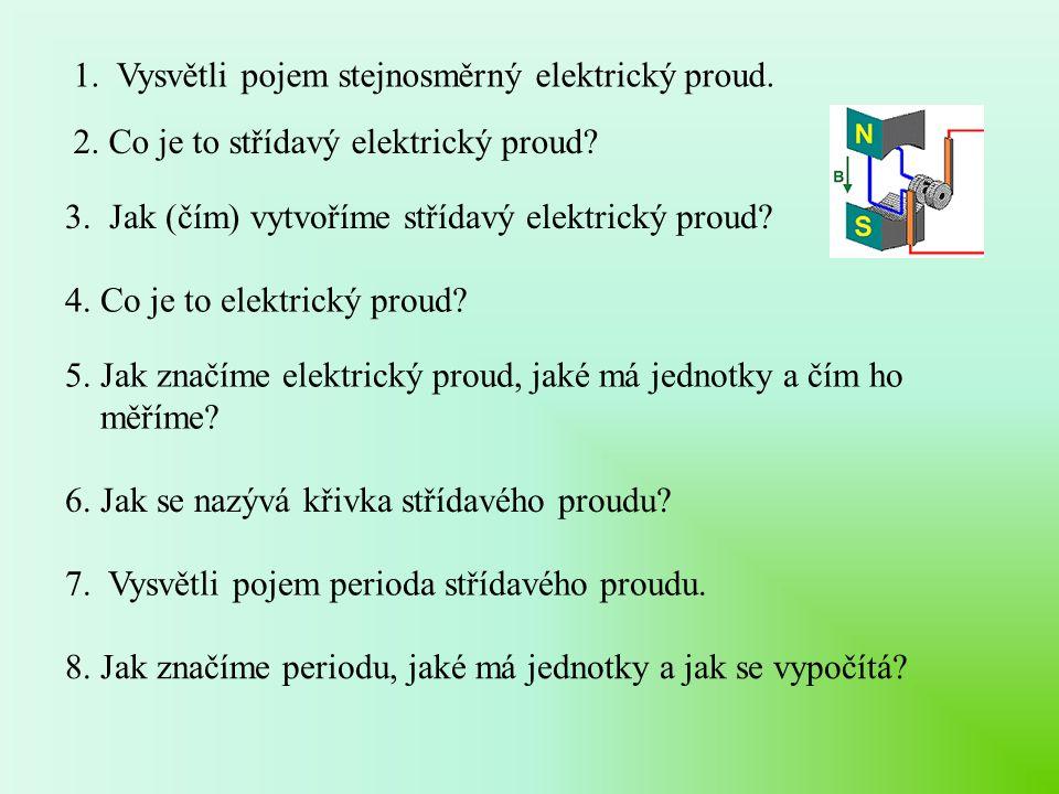 9.Vysvětli pojem frekvence střídavého proudu. 11.
