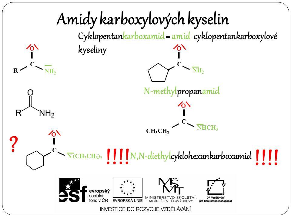 Cyklopentankarboxamid = amid cyklopentankarboxylové kyseliny O C N (CH 2 CH 3 ) 2 .