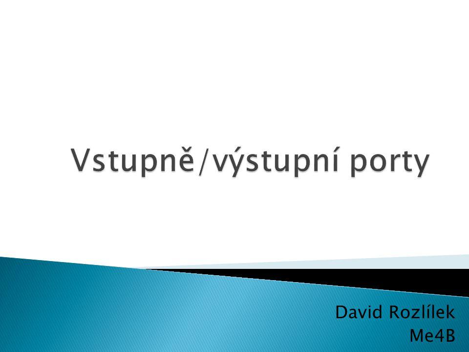  Co nám umožňují vstupně-výstupní porty…...