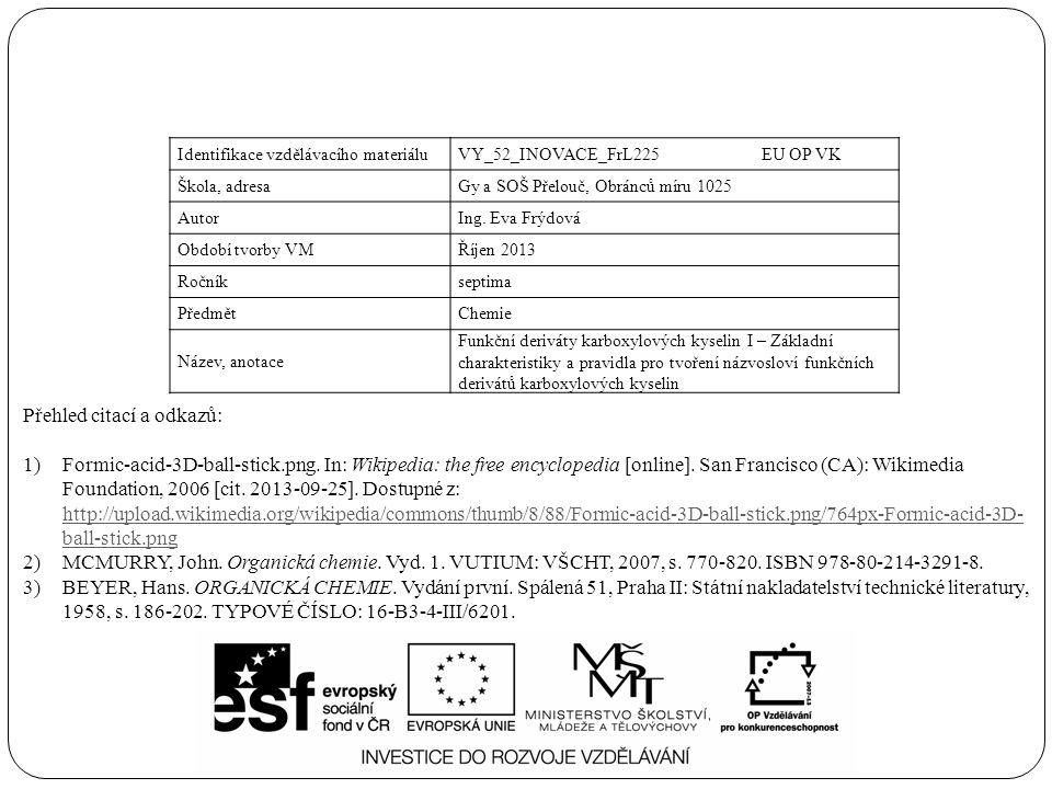 Identifikace vzdělávacího materiáluVY_52_INOVACE_FrL225 EU OP VK Škola, adresaGy a SOŠ Přelouč, Obránců míru 1025 AutorIng. Eva Frýdová Období tvorby