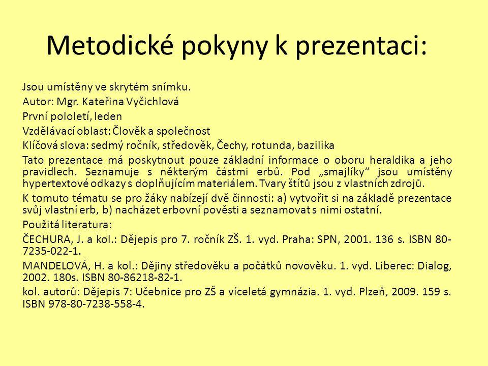Metodické pokyny k prezentaci: Jsou umístěny ve skrytém snímku. Autor: Mgr. Kateřina Vyčichlová První pololetí, leden Vzdělávací oblast: Člověk a spol
