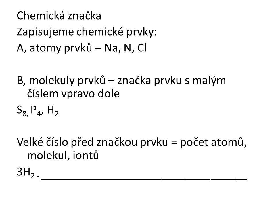 České názvy prvků jsou většinou odvozeny z názvů mezinárodních.