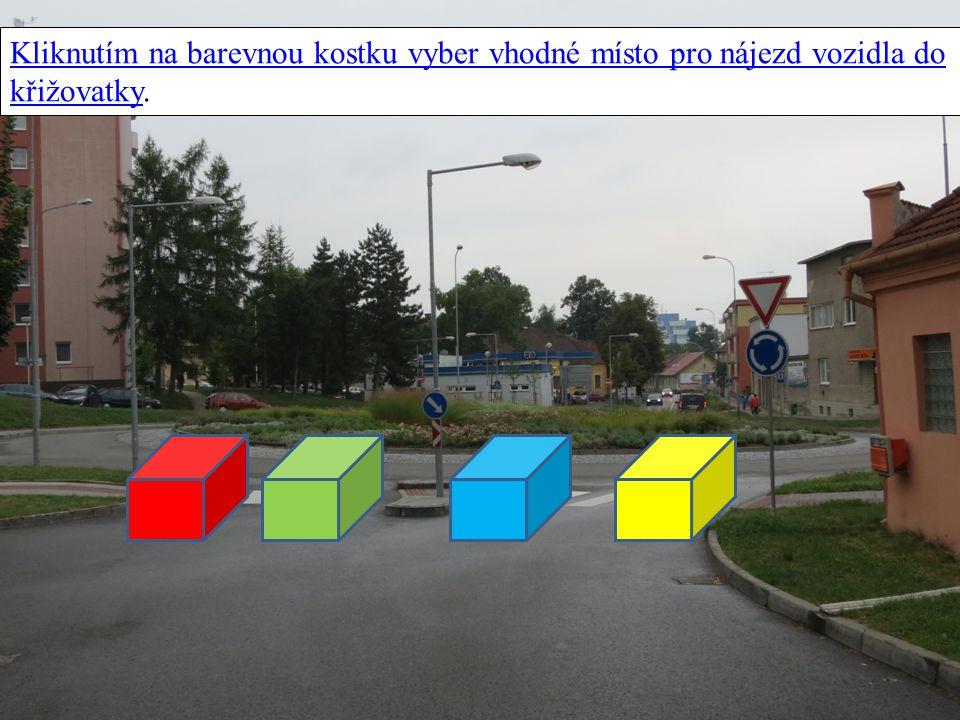 Kliknutím na barevnou kostku vyber vhodné místo pro nájezd vozidla do křižovatky.