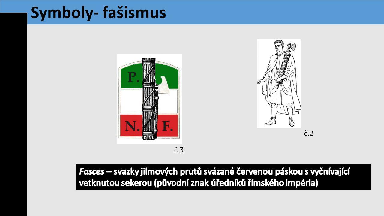 www.modernidejiny.cz č.2 č.3 Symboly- fašismus