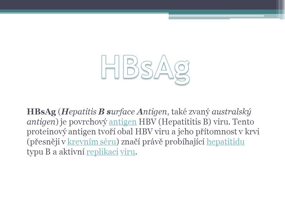 HBsAg (Hepatitis B surface Antigen, také zvaný australský antigen) je povrchový antigen HBV (Hepatititis B) viru. Tento proteinový antigen tvoří obal