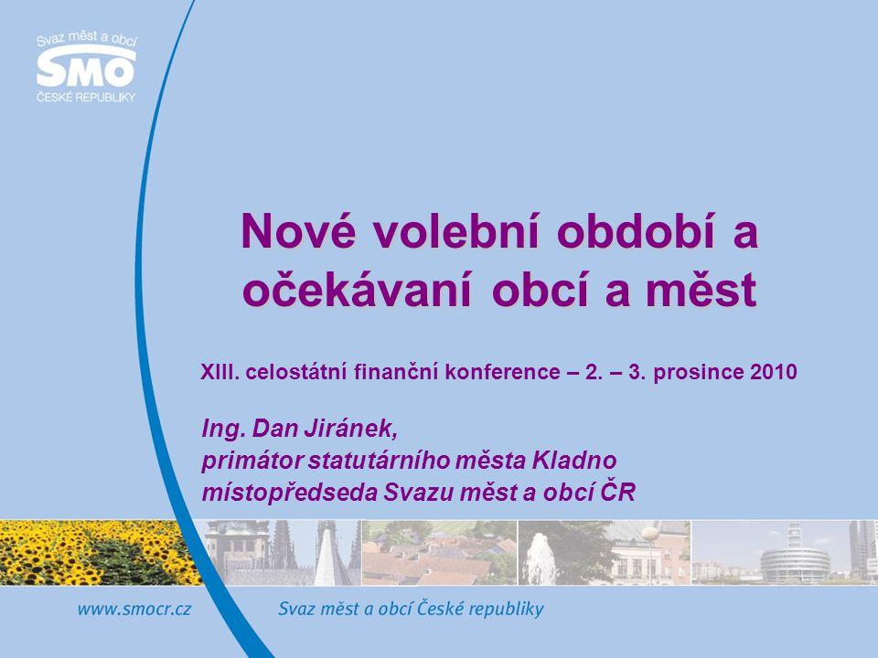Nové volební období a očekávaní obcí a měst Nové volební období a očekávaní obcí a měst XIII.