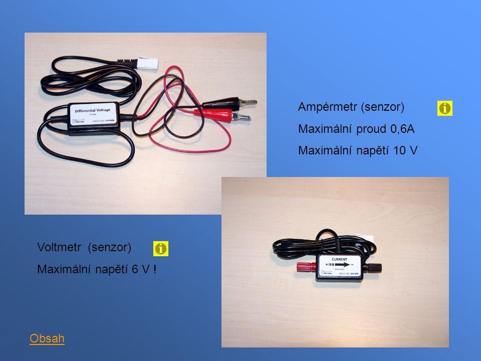 Ampérmetr (senzor) Maximální proud 0,6A Maximální napětí 10 V Voltmetr (senzor) Maximální napětí 6 V .