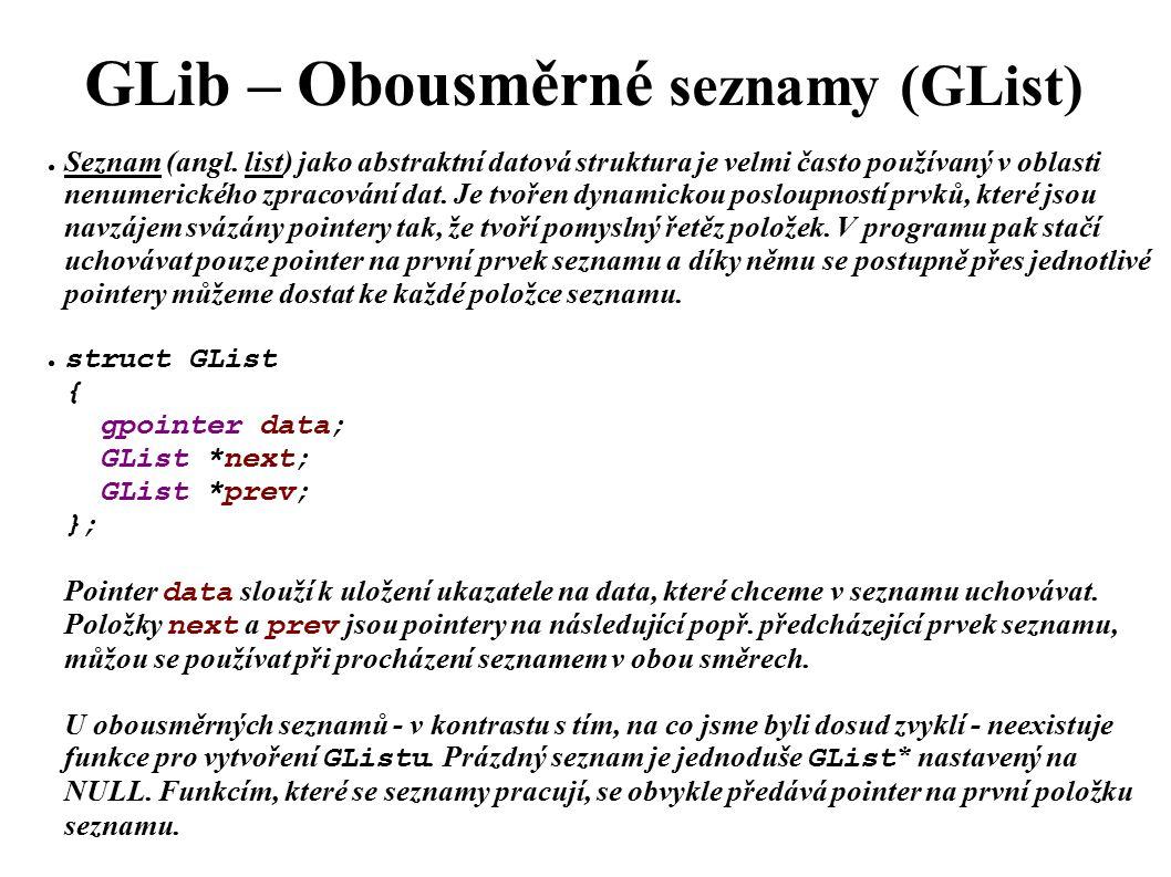 GLib – Obousměrné seznamy (GList) ● Seznam (angl.