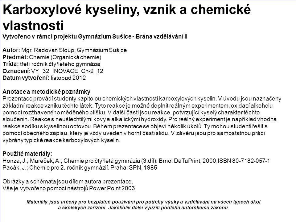 Karboxylové kyseliny, vznik a chemické vlastnosti Vytvořeno v rámci projektu Gymnázium Sušice - Brána vzdělávání II Autor: Mgr.