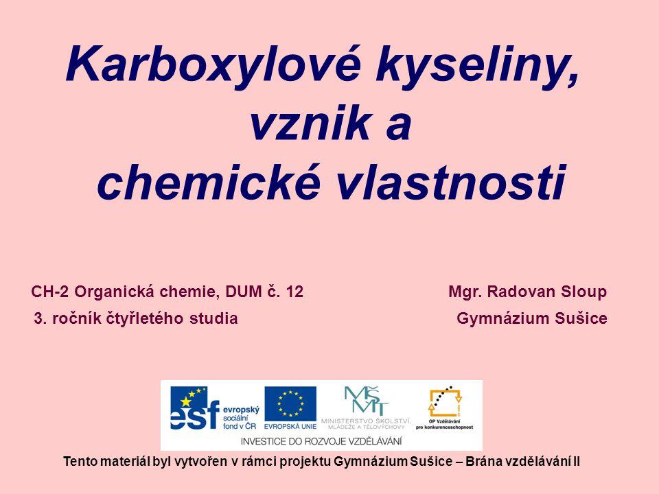 Karboxylové kyseliny, vznik a chemické vlastnosti Mgr.
