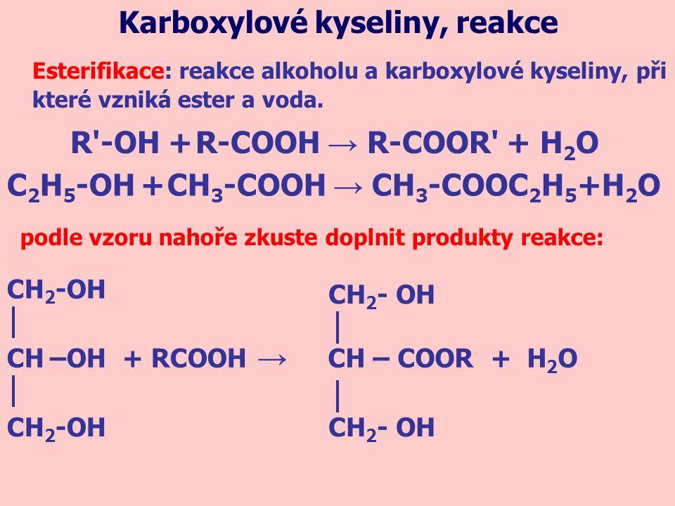 Esterifikace: reakce alkoholu a karboxylové kyseliny, při které vzniká ester a voda.