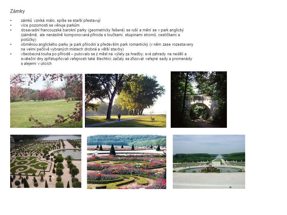 Zámky zámků vzniká málo, spíše se starší přestavují více pozornosti se věnuje parkům dosavadní francouzské barokní parky (geometricky řešené) se ruší
