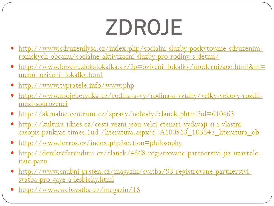 ZDROJE http://www.sdruzenilysa.cz/index.php/socialni-sluzby-poskytovane-sdruzenim- romskych-obcanu/socialne-aktivizacni-sluzby-pro-rodiny-s-detmi/ htt