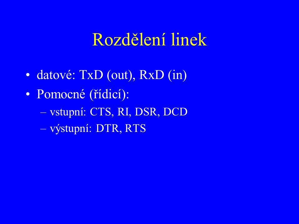 Rozdělení linek datové: TxD (out), RxD (in) Pomocné (řídicí): –vstupní: CTS, RI, DSR, DCD –výstupní: DTR, RTS