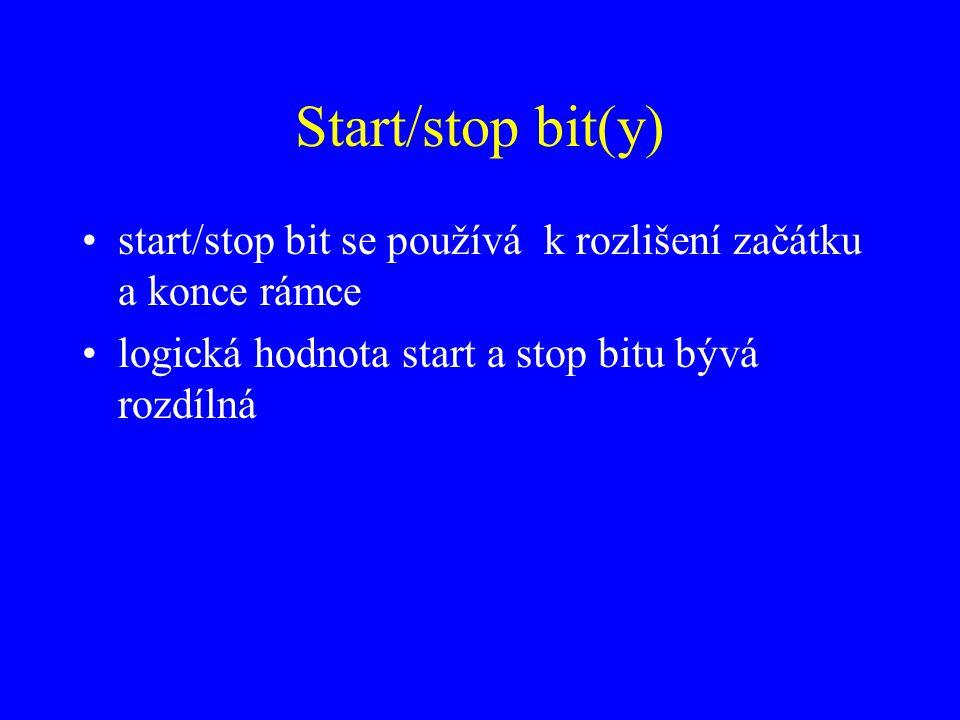 Start/stop bit(y) start/stop bit se používá k rozlišení začátku a konce rámce logická hodnota start a stop bitu bývá rozdílná