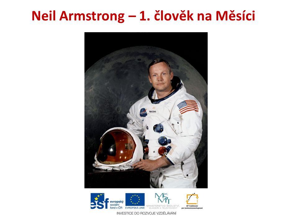 Neil Armstrong – 1. člověk na Měsíci