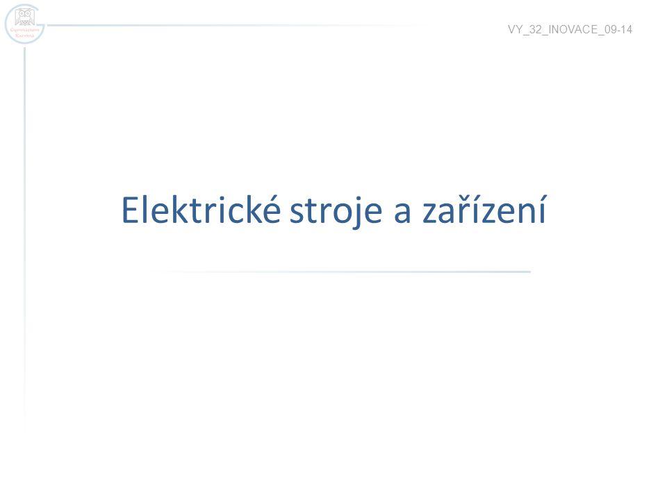 Elektrické stroje a zařízení VY_32_INOVACE_09-14