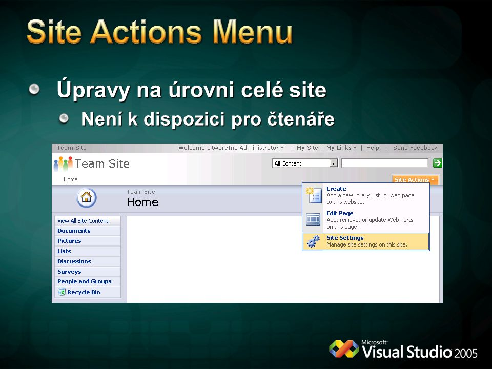 Windows SharePoint Services 2.0 (WSS V2) Vlastní Web Part infrastruktura ASP.NET 2.0 Nová zabudovaná infrastruktura pro Web Parts Nepodporuje WSS v2 Web Parts Windows SharePoint Services 2007 (WSS V3) Podpora WSS v2 Web Parts Podpora ASP.NET 2.0 Web Parts (preferováno)