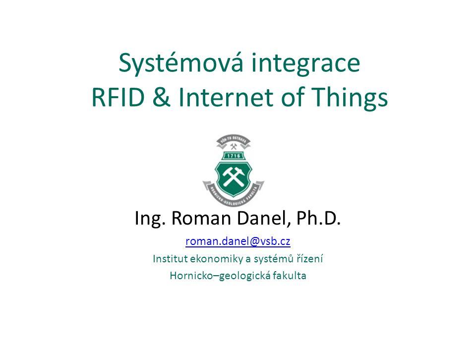 Systémová integrace RFID & Internet of Things Ing.