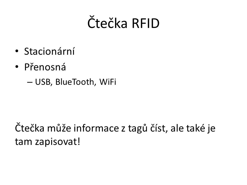 Čtečka RFID Stacionární Přenosná – USB, BlueTooth, WiFi Čtečka může informace z tagů číst, ale také je tam zapisovat!