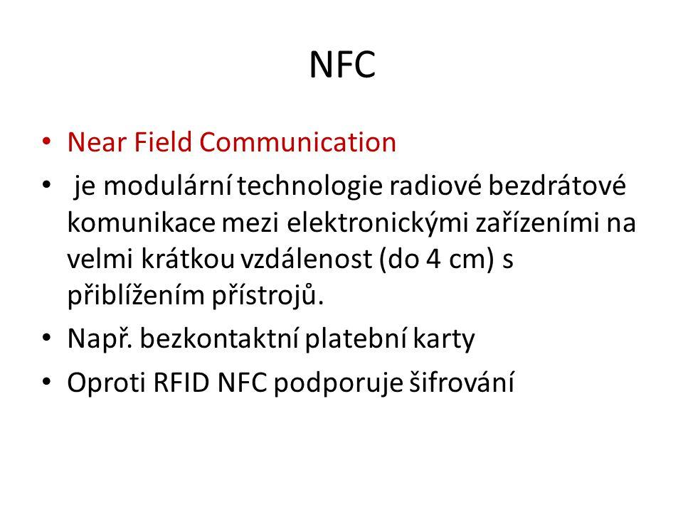 NFC Near Field Communication je modulární technologie radiové bezdrátové komunikace mezi elektronickými zařízeními na velmi krátkou vzdálenost (do 4 cm) s přiblížením přístrojů.