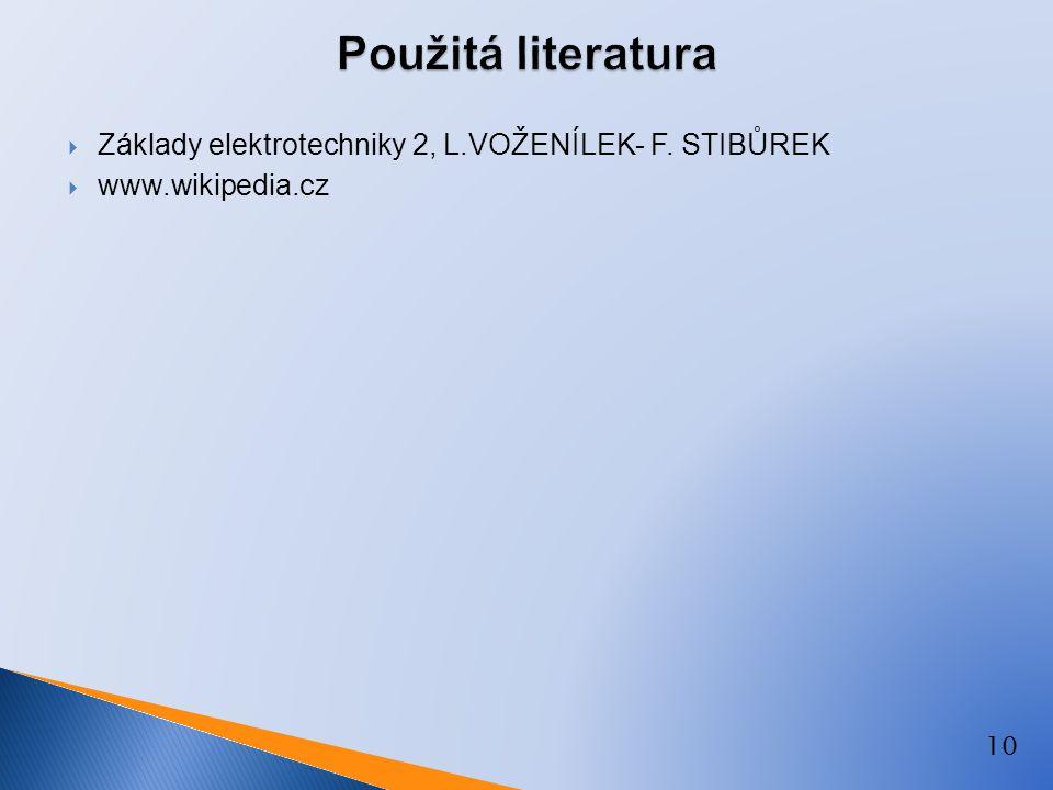 10  Základy elektrotechniky 2, L.VOŽENÍLEK- F. STIBŮREK  www.wikipedia.cz