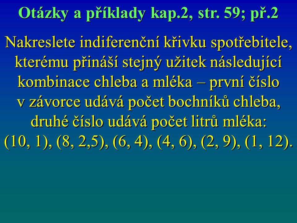 Q´ 2 …. banány Q´ 1 … pomeranče Q´ 2 +Q´ 1 /2 = u Otázky a příklady kap.2, str. 59; př.9