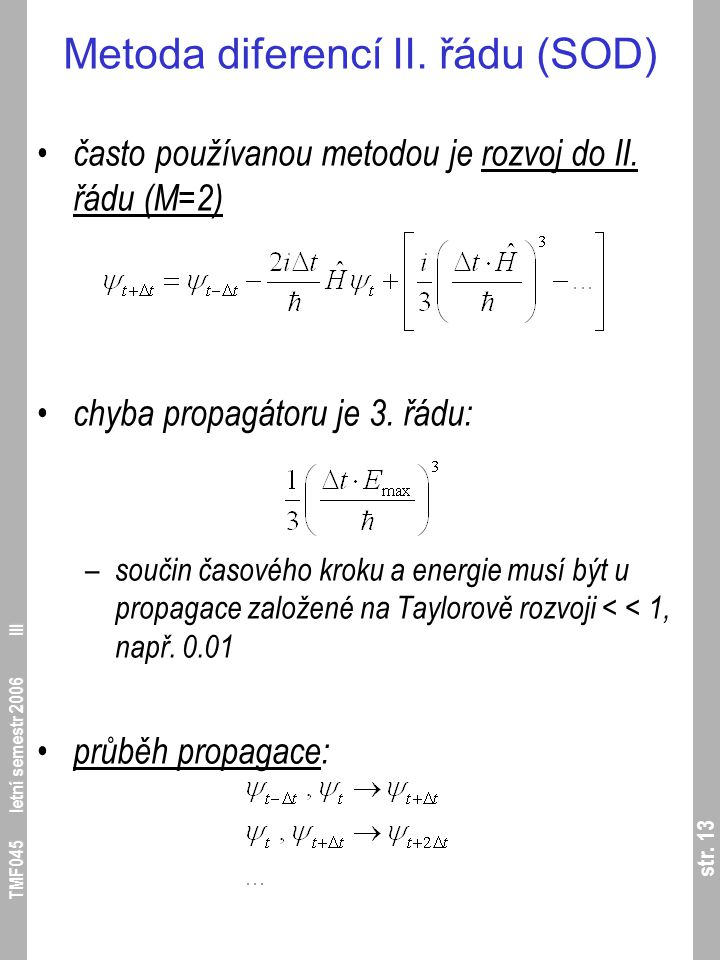 str. 13 TMF045 letní semestr 2006 III Metoda diferencí II.