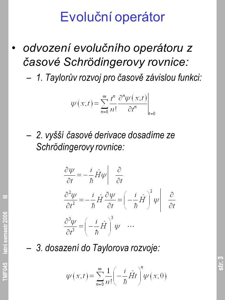 str.14 TMF045 letní semestr 2006 III Metoda diferencí II.