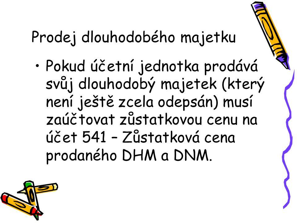 Pokud účetní jednotka prodává svůj dlouhodobý majetek (který není ještě zcela odepsán) musí zaúčtovat zůstatkovou cenu na účet 541 – Zůstatková cena prodaného DHM a DNM.
