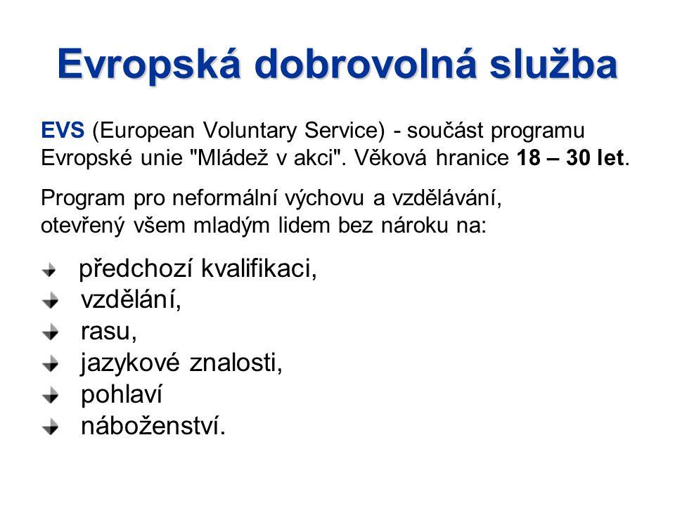 Evropská dobrovolná služba EVS (European Voluntary Service) - součást programu Evropské unie Mládež v akci .