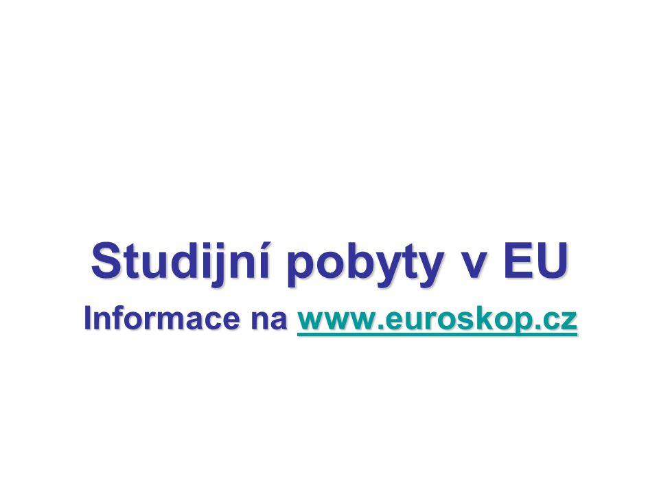 Studijní pobyty v EU Informace na www.euroskop.cz www.euroskop.cz