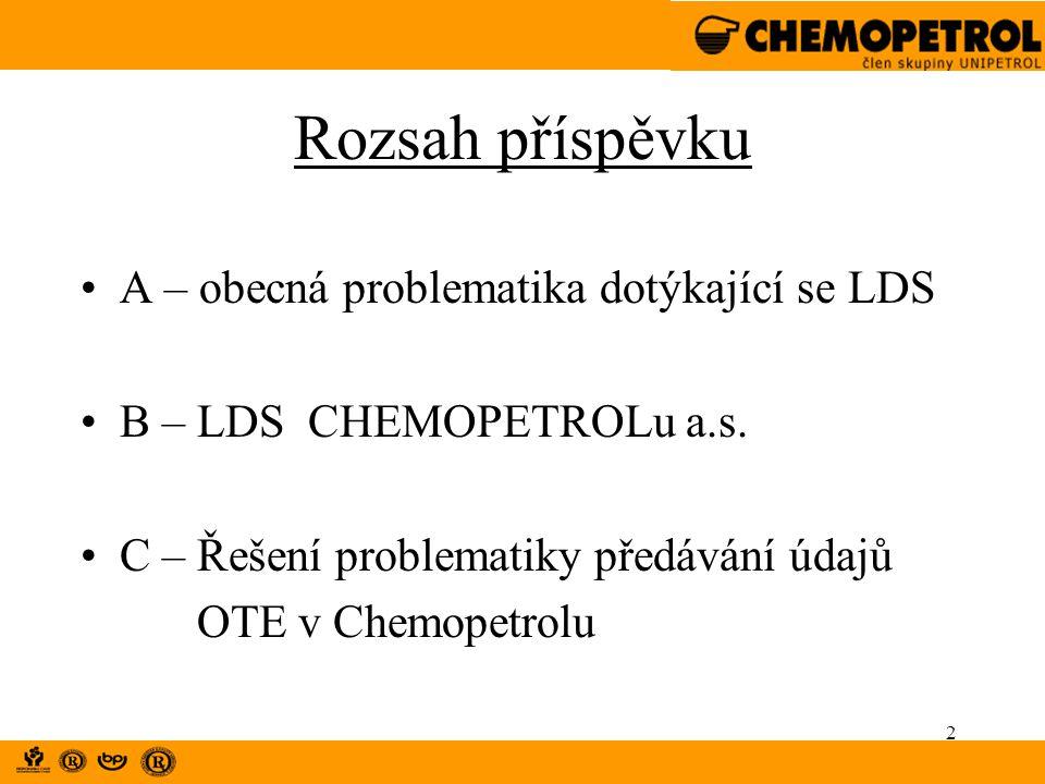 2 Rozsah příspěvku A – obecná problematika dotýkající se LDS B – LDS CHEMOPETROLu a.s. C – Řešení problematiky předávání údajů OTE v Chemopetrolu