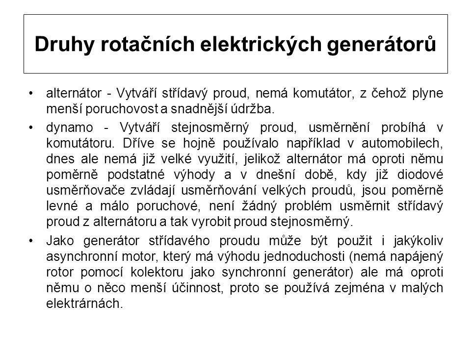 Druhy rotačních elektrických generátorů alternátor - Vytváří střídavý proud, nemá komutátor, z čehož plyne menší poruchovost a snadnější údržba. dynam