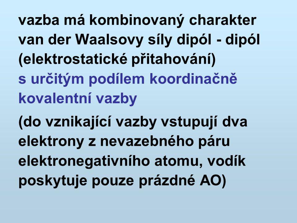 vazba má kombinovaný charakter van der Waalsovy síly dipól - dipól (elektrostatické přitahování) s určitým podílem koordinačně kovalentní vazby (do vz