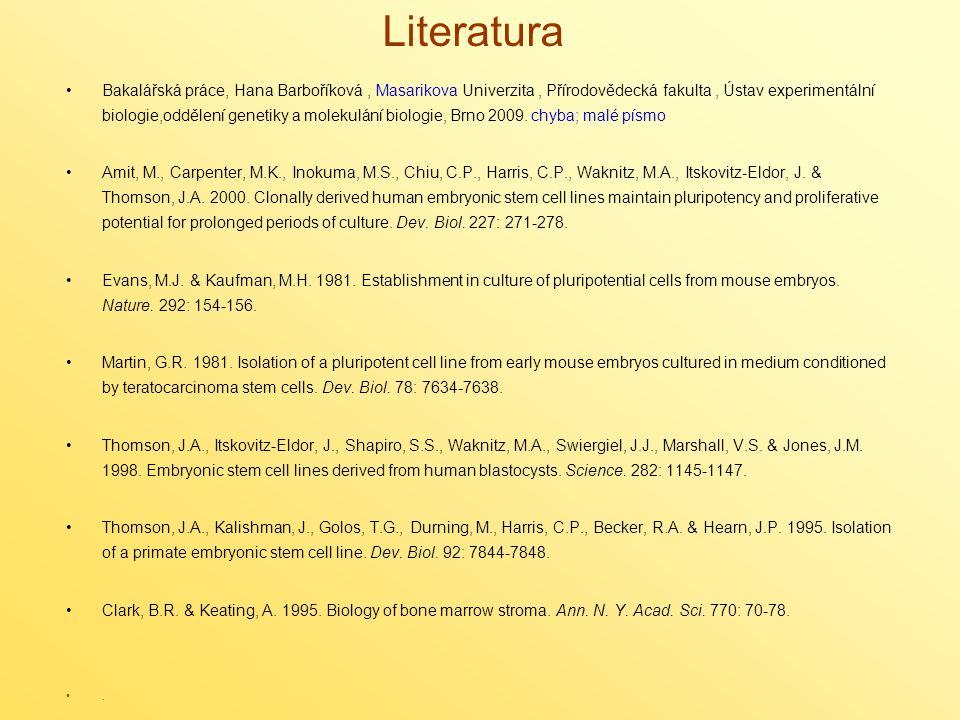 Literatura Bakalářská práce, Hana Barboříková, Masarikova Univerzita, Přírodovědecká fakulta, Ústav experimentální biologie,oddělení genetiky a molekulání biologie, Brno 2009.