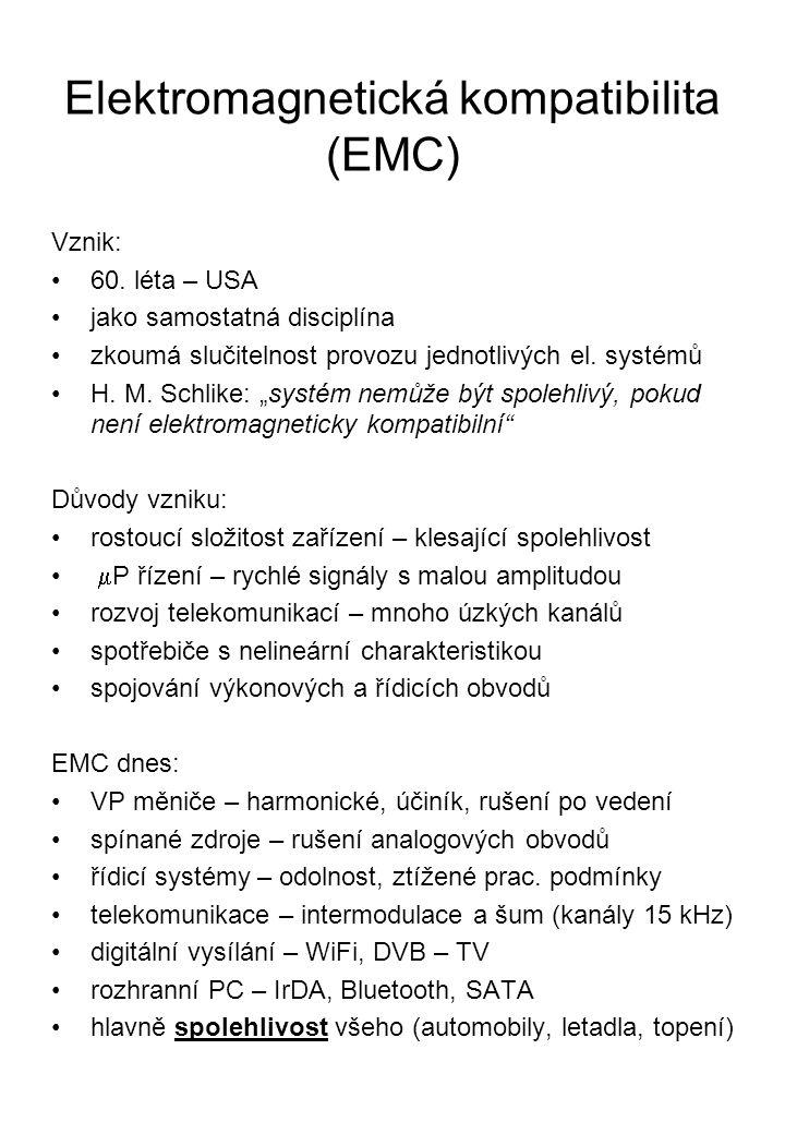 Elektromagnetická kompatibilita (EMC) Vznik: 60. léta – USA jako samostatná disciplína zkoumá slučitelnost provozu jednotlivých el. systémů H. M. Schl