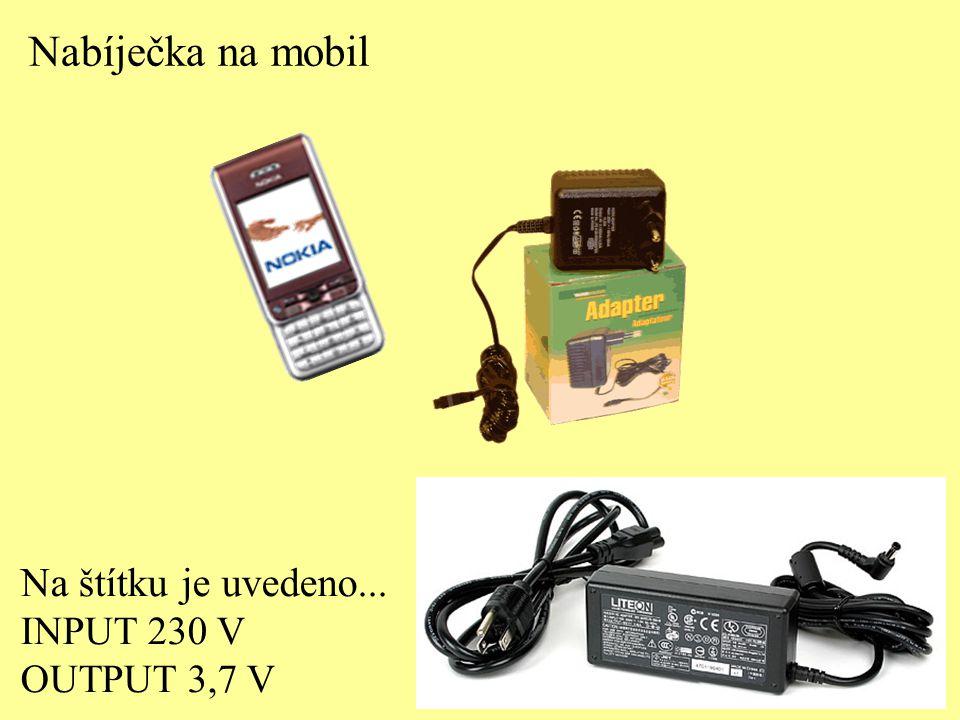 Na štítku je uvedeno... INPUT 230 V OUTPUT 3,7 V Nabíječka na mobil